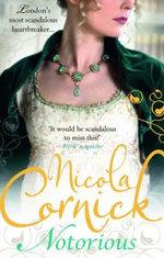 Notorious : Scandalous Women of the Ton - Nicola Cornick