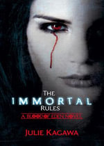 The Immortal Rules : Iron Fey Series : Book 3 - Julie Kagawa