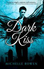 Dark Kiss : Nightwatchers - Michelle Rowen
