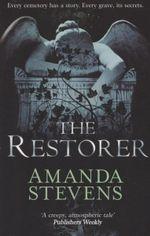 The Restorer : The Graveyard Queen Series - Amanda Stevens
