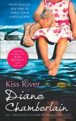 Kiss River : The Keeper of the Light Trilogy - Diane Chamberlain