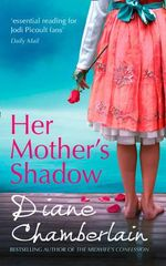 Her Mother's Shadow : The Keeper of the Light Trilogy - Diane Chamberlain