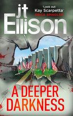 A Deeper Darkness : A Samantha Owens Novel - J. T. Ellison