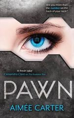 Pawn : The Blackcoat Rebellion - Aimee Carter
