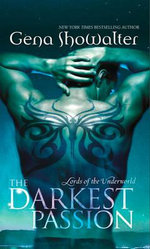 The Darkest Passion : Lords of the Underworld - Gena Showalter