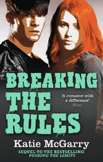 Breaking the Rules : Pushing the Limits - Katie McGarry