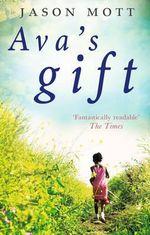 Ava's Gift - Jason Mott