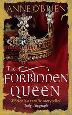 The Forbidden Queen - Anne O'Brien