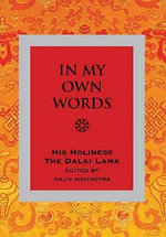 In My Own Words : An Introduction to His Teachings and Philosophy - His Holiness The Dalai Lama