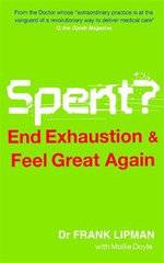 Spent?  :  End Exhaustion & Feel Great Again - Frank Lipman