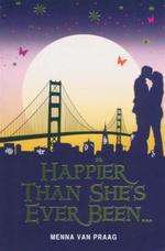 Happier Than She's Ever Been... - Menna van Praag