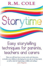 Storytime  :  Easy Storytelling Techniques for Parents, Teachers and Carers - Ronnie M. Cole