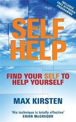 Self-help : Find Your Self to Help Yourself - Max Kirsten