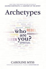 Archetypes : Who Are You? - Caroline M. Myss