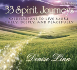 33 Spirit Journeys : Meditations to Live More Fully, Deeply, and Peacefully - Denise Linn
