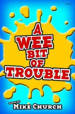 A Wee Bit of Trouble - Mike Church