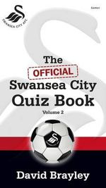 The Official Swansea City Quiz Book : 2 - David Brayley