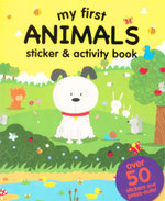 My First : Animals Sticker and Activity Book : Over 50 Stickers and Press-Outs