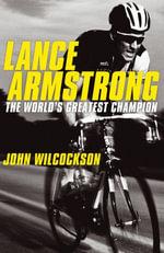 Lance Armstrong - John Wilcockson