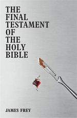 The Final Testament of the Holy Bible - James Frey