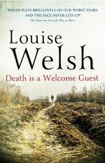 Death is a Welcome Guest : Plague Times Trilogy : Book 2 - Louise Welsh