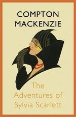 The Adventures of Sylvia Scarlett - Sir Compton Mackenzie