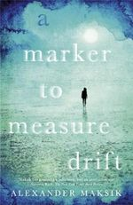 A Marker to Measure Drift - Alexander Maksik
