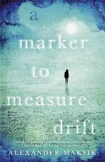 A Marker to Measure Drift - Alexander Maksik