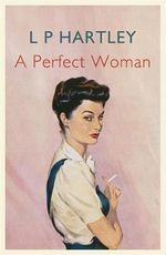 A Perfect Woman : Tales from the Muskingum River - L. P. Hartley