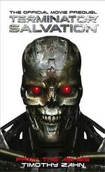 Terminator Salvation : The Official Movie Prequel : From the Ashes  - Timothy Zahn