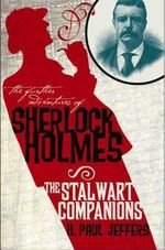 The Further Adventures of Sherlock Holmes : Stalwart Companions - H. Paul Jeffers