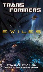 Transformers : Exiles - Alex Irvine