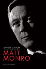 Matt Monro : The Singer's Singer - Michele Monro