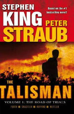 The Road of Trials : The Talisman : Volume 1 - Stephen King
