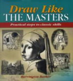 Draw Like the Masters - Barrington Barber