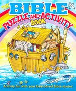 The Bible Puzzle and Activity Book : Activity Fun With Your Best Loved Bible Stories - Helen Otway