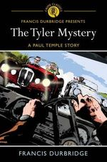 The Tyler Mystery : A Paul Temple Story - Francis Durbridge
