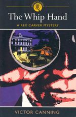 The Whip Hand : A Rex Carver Mystery - Victor Canning