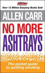 No More Ashtrays : The Pocket Guide to Quitting Smoking - Allen Carr