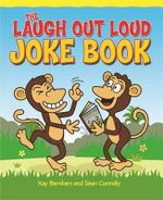 The Laugh Out Loud Joke Book - Sean Connolly