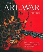 Art of War : The Classic Text on the Conduct of Warfare - Sun Tzu