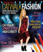 Catwalk Fashion : Draw and Design All the Latest Trends - Various Experts