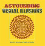 Astounding Visual Illusions : Can You Colour These Amazing Visual Illusions? - Gianni A. Sarcone