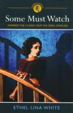 Some Must Watch : Inspired the Classic Film The Spiral Staircase - Ethel Lina White