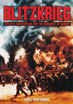 Blitzkrieg : Hitler's Masterplan for the Conquest of Europe - Nigel Cawthorne