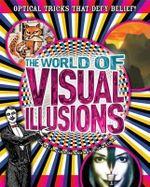 The World of Visual Illusions : Optical Tricks That Defy Belief! - Gianni A. Sarcone