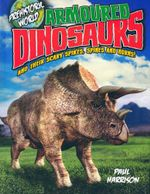 Armored Dinosaurs and their scary spikes, spines and horns! : Prehistoric World - Paul Harrison