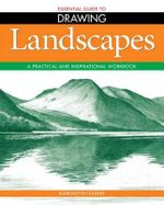 Landscapes : Essential Guide to Drawing : A Practical and Inspirational Workbook - Barrington Barber