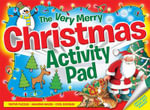 The Very Merry Christmas Activity Pad : Festive Puzzles ~ Amazing Mazes ~ Cool Doodles