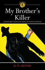 My Brother's Killer : Judged Best Detective Novel by Agatha Christie - D. M. Devine